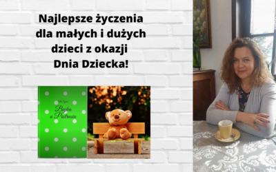 Najlepsze życzenia dla małych idużych dzieci zokazji Dnia Dziecka!